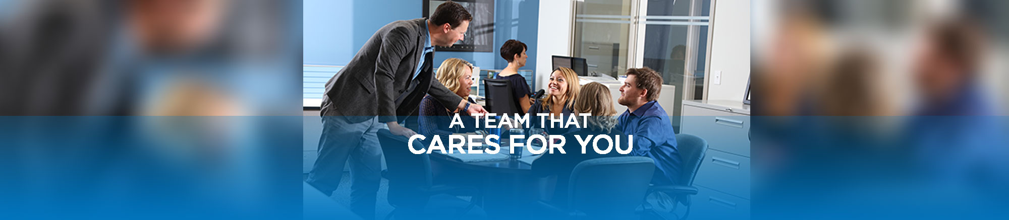 a team that cares for you