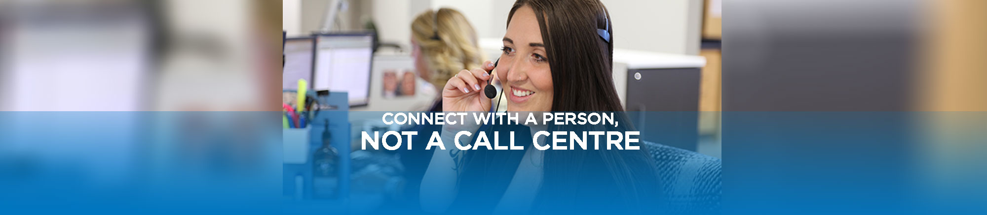connect with a person, not a call centre
